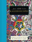 Kaleidoscopes: Gorgeous Coloring Books with More Than 120 Illustrations to Complete (Just Add Color) Cover Image
