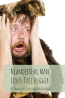 Neanderthal Man Loves Tree Hugger Cover Image