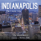Indianapolis: The Circle City Cover Image