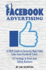 Facebook Advertising: A 2020 Guide to Generate High Ticket Sales from Facebook Leads. A-Z strategy to Grow your Online Business Cover Image