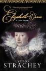 Elizabeth and Essex: A Tragic History Cover Image