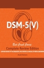 DSM - 5 (V) Study Guide. Complete Review Edition! Best Overview! Ultimate Review of the Diagnostic and Statistical Manual of Mental Disorders! Cover Image