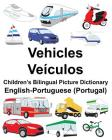 English-Portuguese (Portugal) Vehicles/Veículos Children's Bilingual Picture Dictionary Cover Image