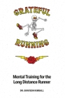 Grateful Running: Mental Training for the Long Distance Runner Cover Image