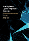 Principles of Cyber-Physical Systems: An Interdisciplinary Approach Cover Image