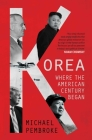 Korea: Where the American Century Began Cover Image