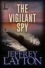 The Vigilant Spy (Yuri Kirov Thriller #4) Cover Image