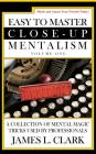 Easy to Master Close-Up Mentalism: A Collection of Mental Magic Tricks Used by Professionals Cover Image