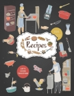 Recipes Notebook: Empty Cookbooks For Family Recipes Perfect For Girl Design With Kitchen Utensils And Appliances Cover Image
