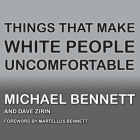 Things That Make White People Uncomfortable Lib/E Cover Image