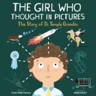 The Girl Who Thought in Pictures: The Story of Dr. Temple Grandin (Amazing Scientists #1) Cover Image