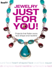 Jewelry Just for You!: Projects That Flatter Every Face Shape and Neckline Cover Image