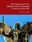 The Original and True Rheims New Testament of Anno Domini 1582 Cover Image