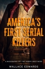 America's First Serial Killers: A Biography of the Harpe Brothers Cover Image