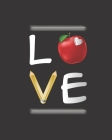 Love: Teacher Appreciation Notebook Or Journal Cover Image