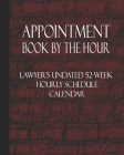 Appointment Book By The Hour: Lawyer's Undated 52-Week Hourly Schedule Calendar Cover Image