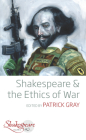 Shakespeare and the Ethics of War Cover Image
