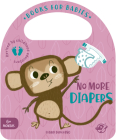 No More Diapers (Bit by Bit I Learn More and I Grow Big) Cover Image