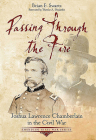 Passing Through the Fire: Joshua Lawrence Chamberlain in the Civil War (Emerging Civil War) Cover Image