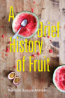 A Brief History of Fruit: Poems Cover Image