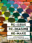 Re-Issue, Re-Imagine & Re-Make: Appropriation in Contemporary Furniture Design Cover Image