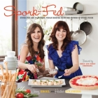 Spork-Fed: Super Fun and Flavorful Vegan Recipes from the Sisters of Spork Foods Cover Image