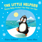 The Little Helpers: Penny Helps Protect the Polar Ice Caps Cover Image