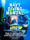 The Navy Diving Manual - Revision 7 - Book 2: Full-Size Edition, Remastered Images, Book 2 of 2: Mixed Gas Surface Supplied, Closed & Semiclosed Circu Cover Image