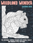 Woodland Wonder - Coloring Book - 100 Zentangle Animals Designs with Henna, Paisley and Mandala Style Patterns Cover Image