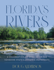 Florida's Rivers: A Celebration of Over 40 of the Sunshine State's Dynamic Waterways Cover Image