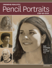 Drawing Realistic Pencil Portraits Step by Step: Basic Techniques for the Head and Face Cover Image
