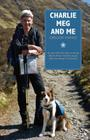Charlie, Meg and Me: An epic 530 mile walk recreating Bonnie Prince Charlie's escape after the disaster of Culloden Cover Image