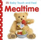 Baby Touch and Feel: Mealtime Cover Image