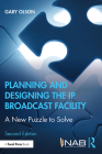 Planning and Designing the IP Broadcast Facility: A New Puzzle to Solve Cover Image