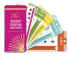 Mrs. Lilien's Dessert Cocktail Swatchbook: Delicious Drinks with a Twist Cover Image