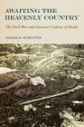 Awaiting the Heavenly Country: The Civil War and America's Culture of Death Cover Image