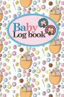 Baby Logbook: Baby Care Log, Baby Sleep Log, Baby Health Log, Daily Baby Tracker, Cute Ice Cream & Lollipop Cover, 6 x 9 Cover Image