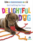 Get Crafting for Your Delightful Dog Cover Image