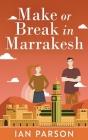Make Or Break In Marrakesh Cover Image