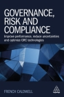 Governance, Risk and Compliance: Improve Performance, Reduce Uncertainties and Optimize Grc Technologies Cover Image