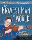 The Bravest Man in the World Cover Image