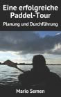 Eine erfolgreiche Paddel-Tour - Planung und Durchführung Cover Image