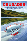 Crusader: John Cobb's ill-fated quest for speed on water Cover Image