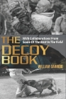 The Decoy Book: With Collaborations From Some Of The Best In The Industry Cover Image