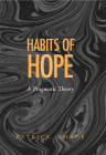 The Habits of Hope: Themes in the Fiction of Flannery O'Connor (Vanderbilt Library of American Philosophy) Cover Image