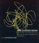 The Csound Book: Perspectives in Software Synthesis, Sound Design, Signal Processing, and Programming Cover Image