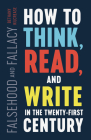 Falsehood and Fallacy: How to Think, Read, and Write in the Twenty-First Century Cover Image