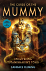 The Curse of the Mummy: Uncovering Tutankhamun's Tomb (Scholastic Focus) Cover Image