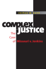 Complex Justice: The Case of Missouri V. Jenkins Cover Image