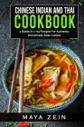 Chinese Indian And Thai Cookbook: 3 Books In 1: 150 Recipes For Authentic Homemade Asian Cuisine Cover Image